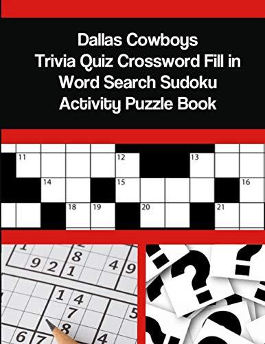 Dallas Cowboys Trivia Quiz Crossword Fill in Word Search Sudoku Activity Puzzle Book