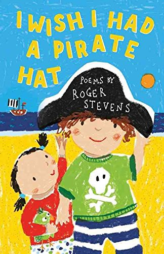 [(I Wish I Had a Pirate Hat)] [By (author) Roger Stevens] published on (August, 2015)