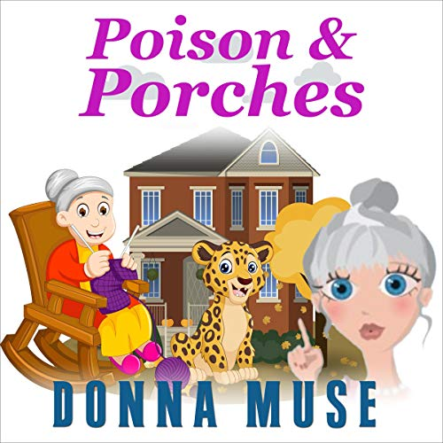 Poison & Porches Audiobook By Donna Muse cover art