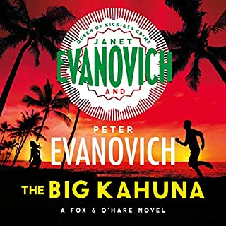 The Big Kahuna     Fox & O'Hare, Book 1              By:                                                                                                                                 Janet Evanovich,                                                                                        Peter Evanovich                               Narrated by:                                                                                                                                 Scott Brick                      Length: 7 hrs and 8 mins     Not rated yet     Overall 0.0