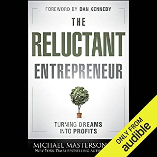 The Reluctant Entrepreneur: Turning Dreams into Profits audiobook cover art