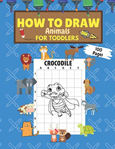 How to Draw Animals for Toddlers: Simple Step By Step Guide Dover Learn Tutorials Easy Fun Activity Book for Preschoolers Kids Children Cute Drawing Coloring Colouring