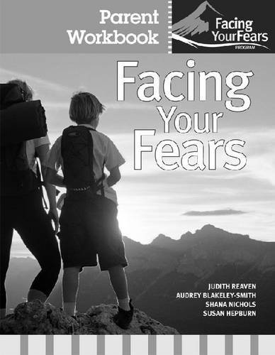 Facing Your Fears Parent Workbook Pack (Set of 4) (Facing Your Fears Program) by Judy Reaven Ph.D. (