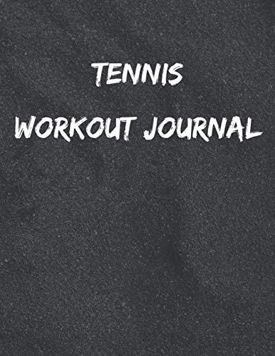 Tennis Workout Journal: Success Dream Limit Achievement Advance Progress Win Victory Happiness Realization