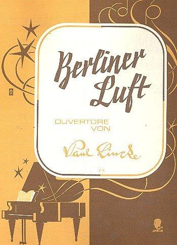 Berliner Luft: Ouvertüre. Klavier.