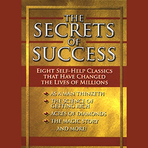 The Secrets of Success     Eight Self-Help Classics That Have Changed The Lives of Millions              Autor:                                                                                                                                 James Allen,                                                                                        Wallace D. Wattles,                                                                                        Russell H. Conwell,                   und andere                          Sprecher:                                                                                                                                 various                      Spieldauer: 7 Std. und 15 Min.     4 Bewertungen     Gesamt 4,0