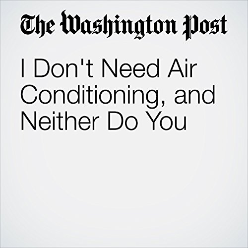 I Don't Need Air Conditioning, and Neither Do You audiobook cover art