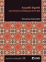 Escuel@ digit@l. Los materiales didácticos en la Red (Análisis y Estudios / Ediciones universitarias) (Spanish Edition)