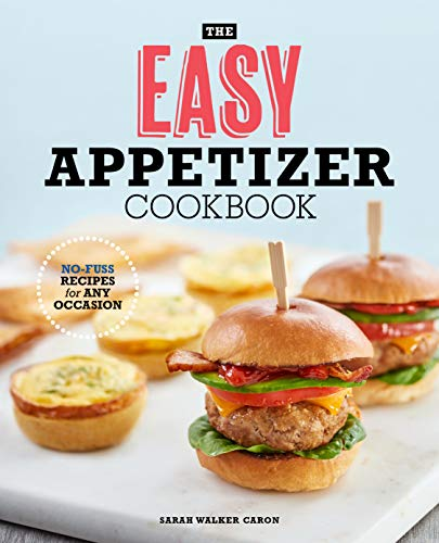 The Easy Appetizer Cookbook: No-Fuss