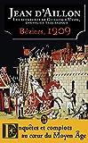 Les aventures de Guilhem d'Ussel, chevalier troubadour - Béziers, 1209