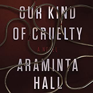 Our Kind of Cruelty     A Novel              By:                                                                                                                                 Araminta Hall                               Narrated by:                                                                                                                                 Nick Hendrix,                                                                                        Eleanor Matsuura                      Length: 8 hrs and 8 mins     276 ratings     Overall 3.8