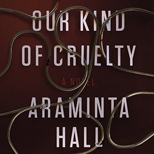 Our Kind of Cruelty audiobook cover art