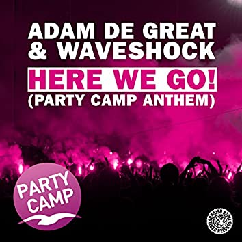 Here We Go! (Party Camp Anthem)