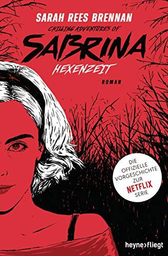 Chilling Adventures of Sabrina: Hexenzeit: Die offizielle Vorgeschichte zur Netflix-Serie