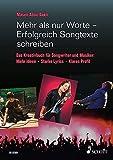 Mehr als nur Worte - Erfolgreich Songtexte schreiben: Das Kreativbuch für Songwriter und Musiker. Lehrbuch.