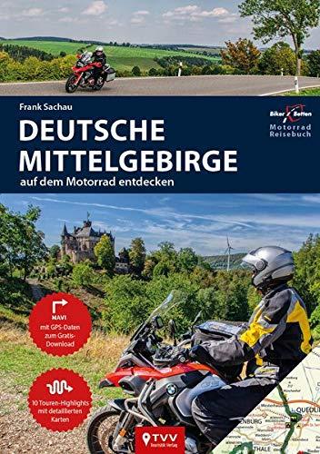 Motorrad Reiseführer Deutsche Mittelgebirge: BikerBetten Motorradreisebuch