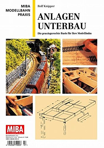 Anlagen-Unterbau - Die praxisgerechte Basis für ihre Modellbahn - MIBA Modellbahn Praxis