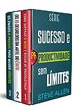 Série Sucesso e produtividade sem limites (Box set digital): Série de 3 livros: Como superar o medo e deixar de procrastinar, Os 10 segredos da arte do ... para mudar hábitos (Portuguese Edition)