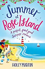 Summer at Rose Island: A perfect feel good summer romance (White Cliff Bay Book 3)