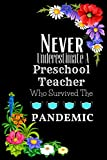 Preschool Teacher Who Survived The Pandemic - Journal: Preschool Teacher Notebook   Preschool Teacher Gifts From Students, Coworkers, Friends. ... Teachers Day, Valentines Day, Christmas Day.