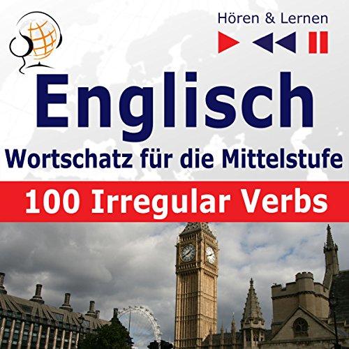 Englisch Wortschatz für die Mittelstufe - 100 Irregular Verbs. Niveau A2-B2 Titelbild