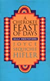 A Cherokee Feast of Days : Daily Meditations