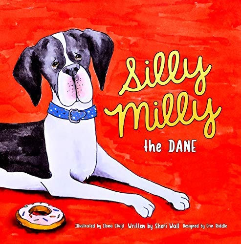 Silly Milly the Dane: Everyday Fun with a Really Big Dog!