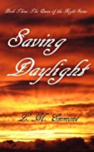 Saving Daylight (The Queen of the Night Series) (Volume 3)