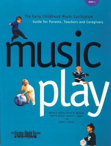 Music Play: The Early Childhood Music Curriculum Guide for Parents, Teachers & Caregivers (Jump Right in Perschool)