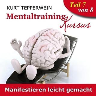 Manifestieren leicht gemacht     Mentaltraining-Kursus - Teil 7              Autor:                                                                                                                                 Kurt Tepperwein                               Sprecher:                                                                                                                                 Kurt Tepperwein                      Spieldauer: 1 Std. und 59 Min.     51 Bewertungen     Gesamt 4,6