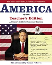 The Daily Show with Jon Stewart Presents America (The Book) Teacher's Edition: A Citizen's Guide to Democracy Inaction by Jon Stewart (2006-09-25)
