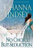 No Choice But Seduction: A Malory Novel (Malory-Anderson Family Book 9)