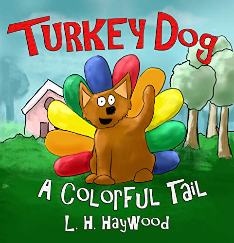 Turkey Dog: A Colorful Tail (English Edition)