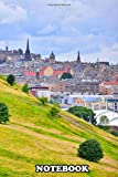 Notebook: Edinburgh Seat , Journal for Writing, College Ruled Size 6 x 9, 110 Pages