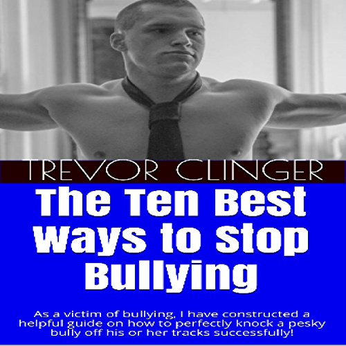 The Ten Best Ways to Stop Bullying cover art