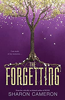 The Forgetting by [Sharon Cameron]