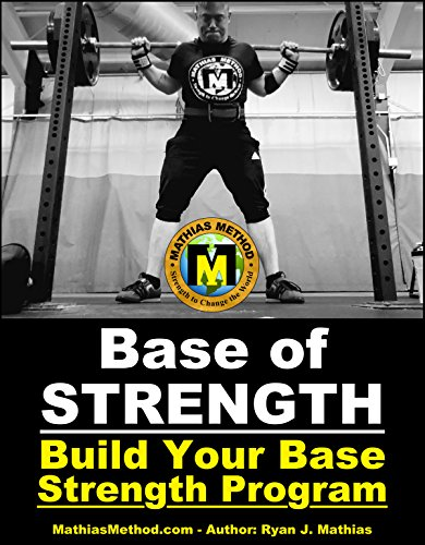 Base Of STRENGTH: Build Your Base Strength Training Program (Workout Plan for Powerlifting, Bodybuilding, Strongman, Weight Lifting, and Fitness) (The ... Routine - Series Book 4) (English Edition)