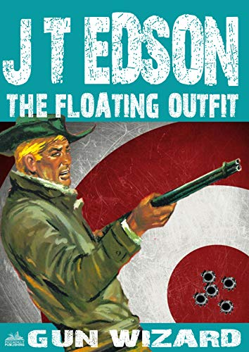 The Floating Outfit 45: Gun Wizard (A Floating Outfit Western) (English Edition)