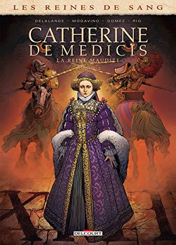 Les Reines de sang - Catherine de Médicis, la Reine maudite T02