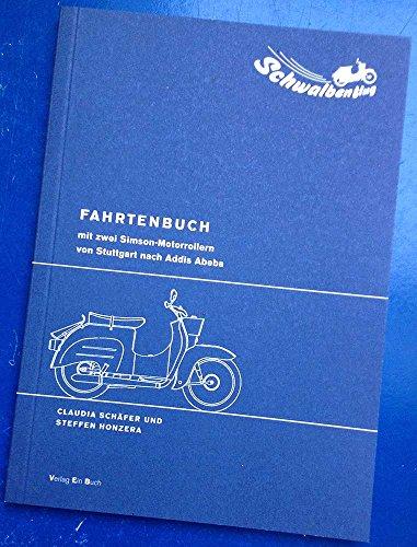 Das Schwalbenflug-Fahrtenbuch: Mit zwei Simson-Motorrollern von Stuttgart nach Addis Abeba