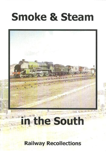 Smoke & Steam - In the South Dvd, Main Line & Preserved Railways