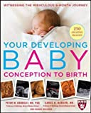 Your Developing Baby, Conception to Birth: Witnessing the Miraculous 9-Month Journey (Harvard Medical School Guides)