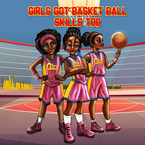 Girls Got Basketball Skills Too (English Edition)