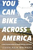 You Can Bike Across America: A Guide to Biking Across the United States Self-Supported