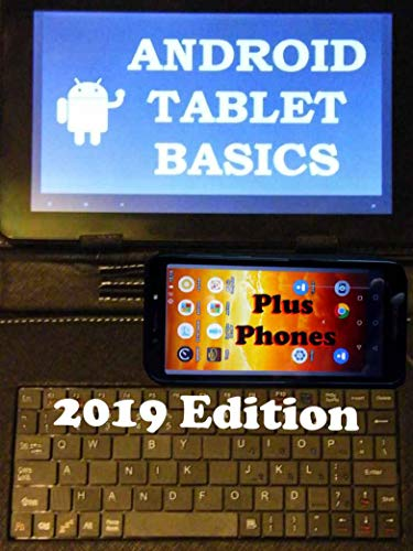 Android Tablet/Phone Basics 2019 (English Edition)