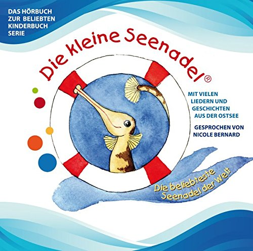 Die kleine Seenadel: Das Hörbuch mit vielen Liedern & Geschichten zur beliebten Kinderbuchserie