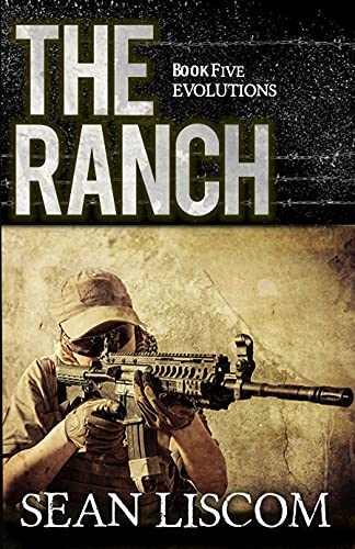 The Ranch: Evolutions (The Legacy Series Book 5) by [Sean Liscom]