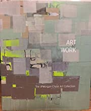 Art At Work: The JPMorgan Chase Art Collection