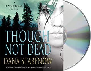Though Not Dead: A Kate Shugak Novel (Kate Shugak Novels)