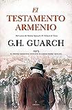 El Testamento armenio: La obra definitiva sobre un tema de palpitante actualidad, escrita por el aut...